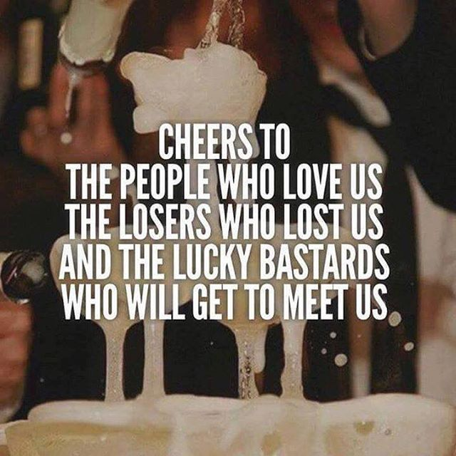 #tootrue #cheers #loveyourself