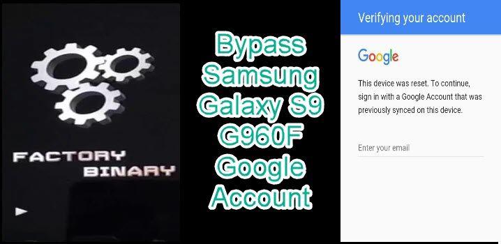 Bypass Samsung Galaxy S9 G960F Google Account | BYPASS google