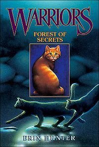 Forest of Secrets book 3 in first warrior series. I read it.