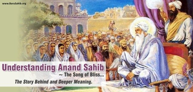 Understanding Anand Sahib – The Story of Bliss…