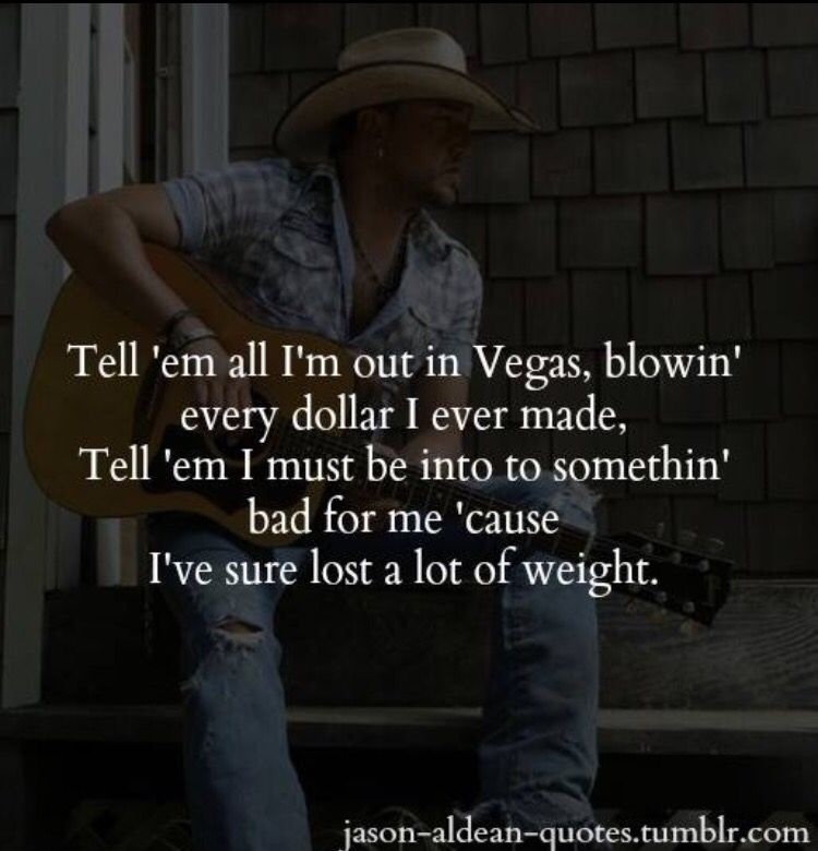 The Truth Jason Aldean Quotes Jason Aldean Sing To Me
