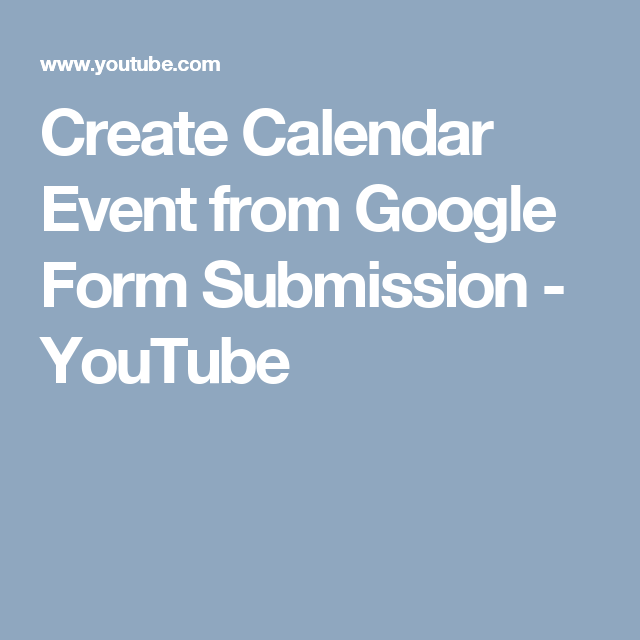 create calendar event from google form submission using calendar