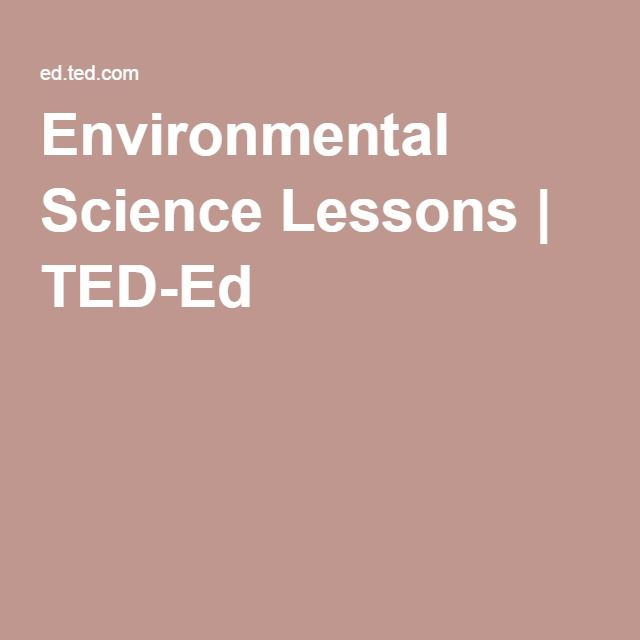 Environmental Science Lessons | TED-Ed | Science ideas! | Ap