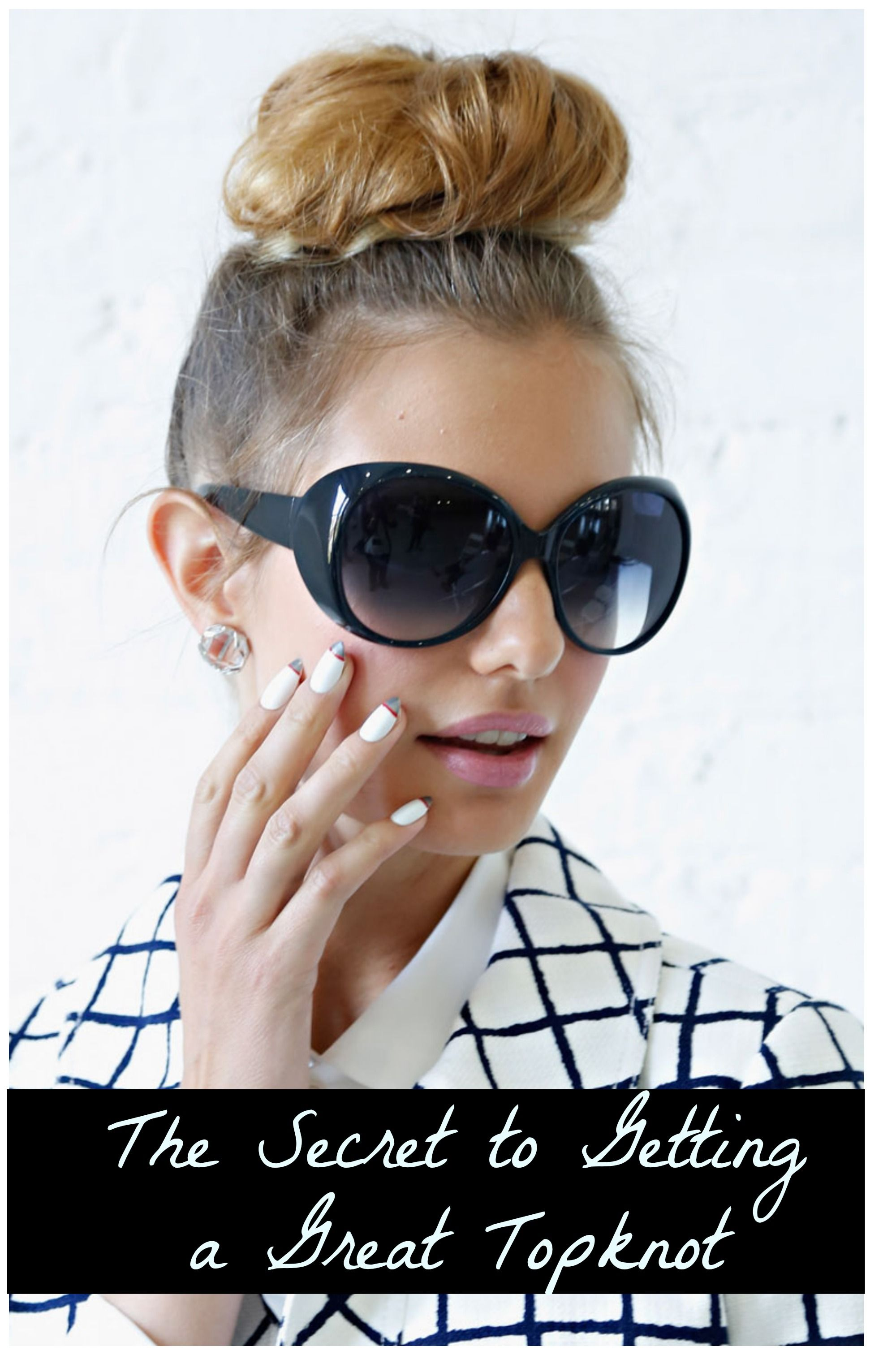 The Secret To Getting A Great Top Knot Top Knot Second Day Hairstyles Hair Hacks
