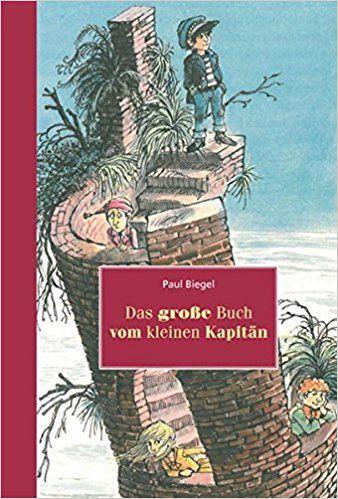 Das Grosse Buch Vom Kleinen Kapitan Amazon De Paul Biegel Carl Hollander Frank Berger Bucher Grosse Bucher Bucher Bucher Fur Kinder
