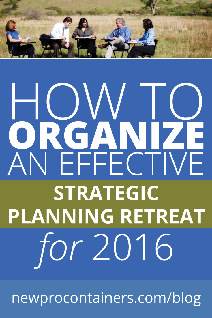 how to organize an effective strategic planning retreat for 2016