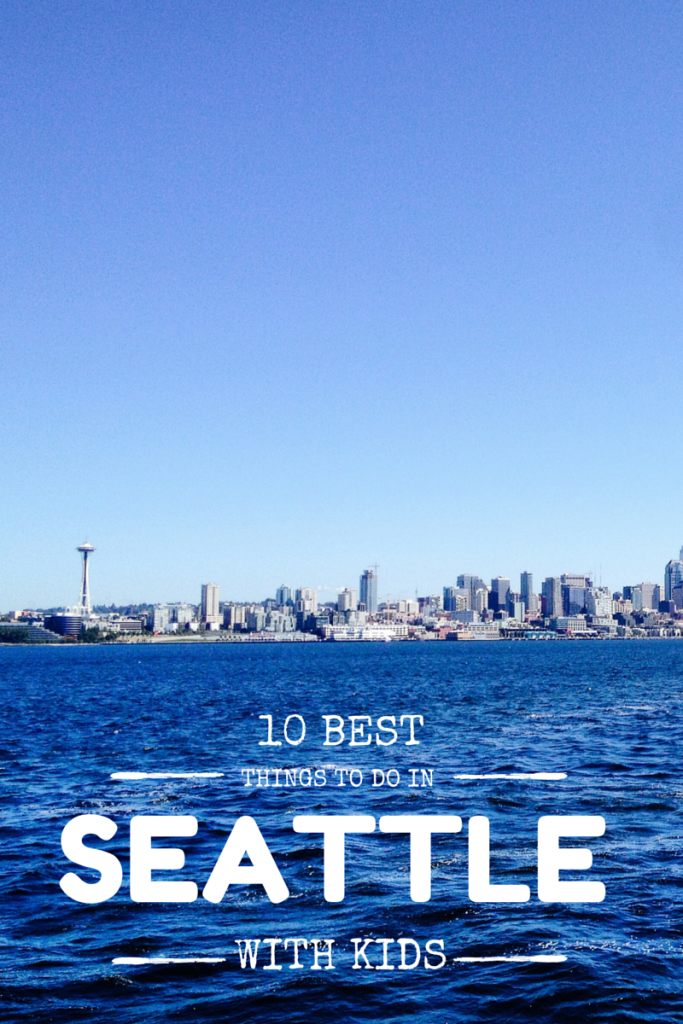 10 Best Things To Do In Seattle With Kids