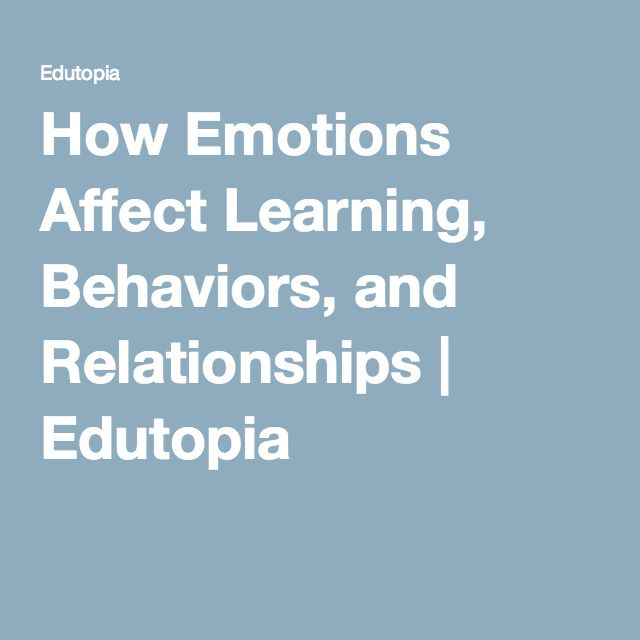 How Emotions Affect Learning Behaviors >> How Emotions Affect Learning Behaviors And Relationships