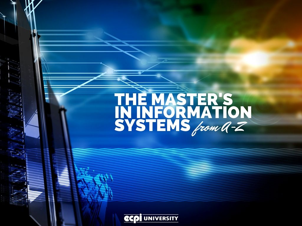 The Master S In Information Systems From A To Z Master Ecpi System