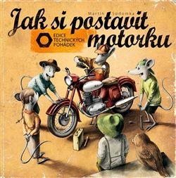 Obálka titulu Jak si postavit motorku