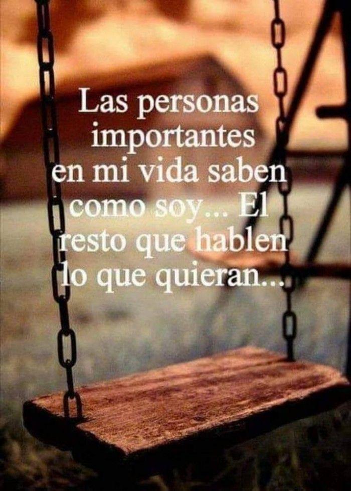 Las Personas Importantes En Mi Vida Saben Como Soy El
