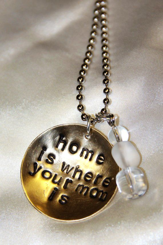 """Handstamped metal necklace 'Home is Where Your Mom Is"""" or phrase of your choice."""