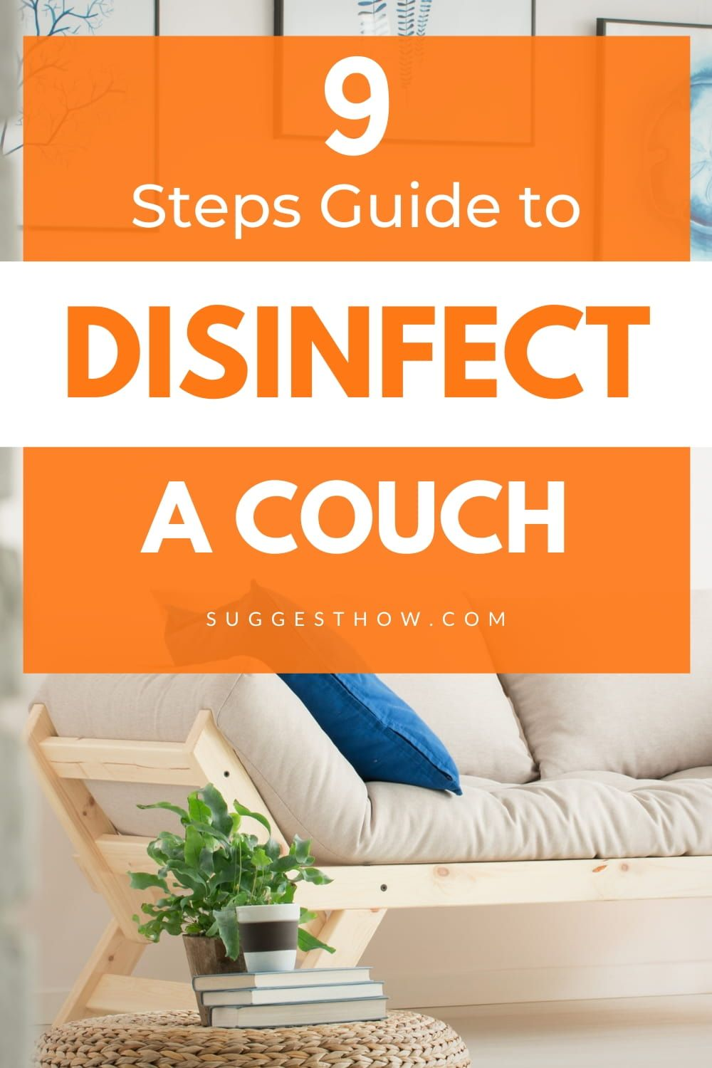 How To Disinfect A Couch Follow 9 Steps Properly Clean Couch