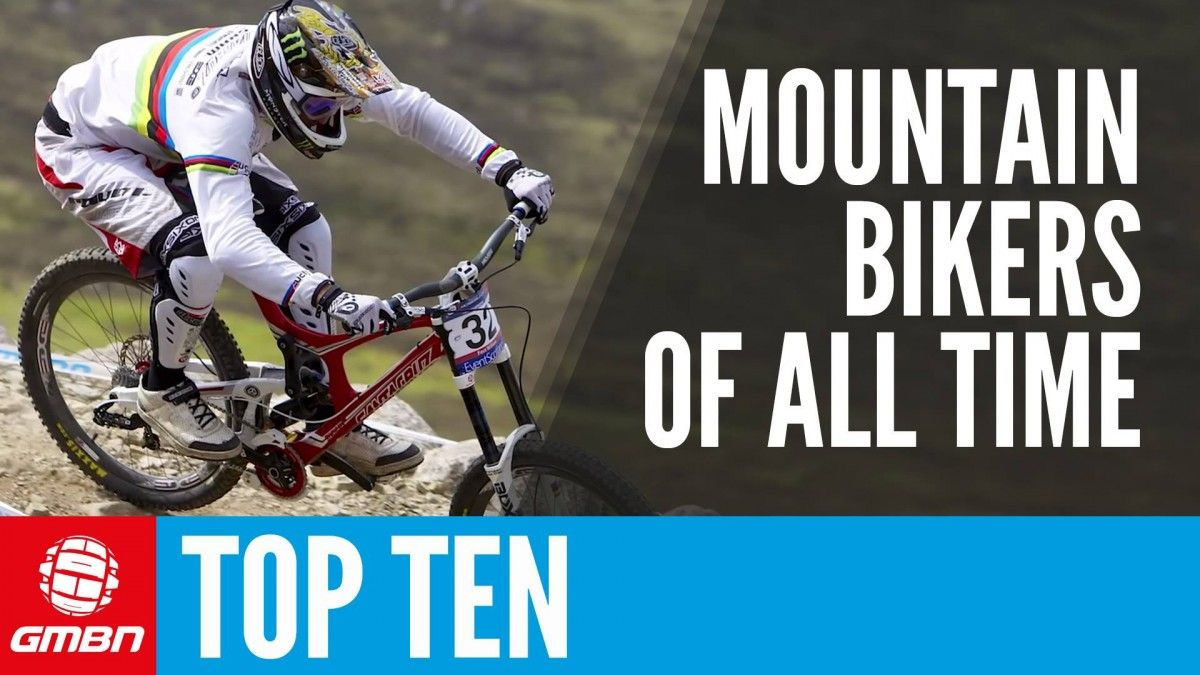 Video Top 10 Mountain Bike Riders Of All Time Who Is The