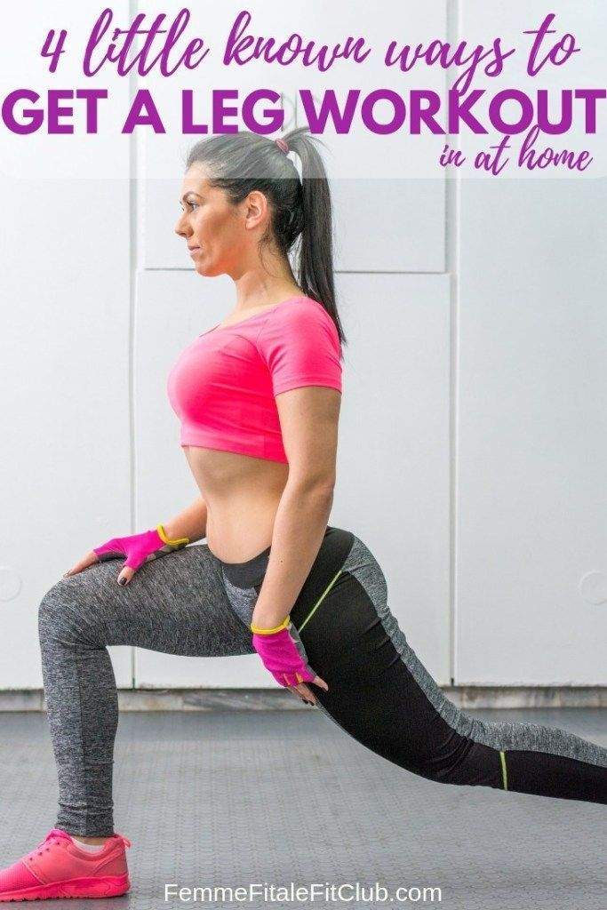 4 Little Known Ways to Get a Leg Workout at Home #leg #legworkout #exercise #fitness #fitfam #legexercises #thighs #glutes #hamstrings