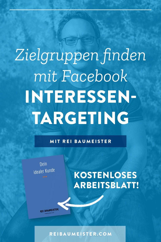 Zielgruppen Finden Mit Facebook Interessen Targeting Facebook Zielgruppe Und Online Marketing Strategie