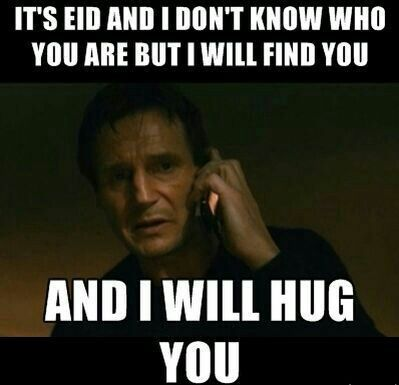 911949bffd1f4ca6cc6b62c1864bd00e taken meme lol eid mubarak i don't know who you are but i will find