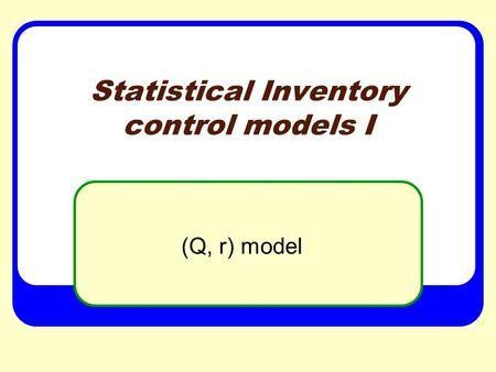 Statistical Inventory control models I\u003e inventory control