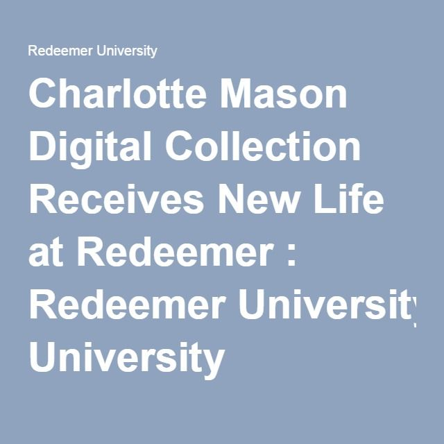 Charlotte Mason Digital Collection Receives New Life at Redeemer : Redeemer University