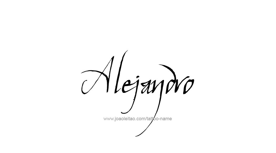 Tatuaje Alejandro alejandro name tattoo designs | tattoo | pinterest | tattoos, name
