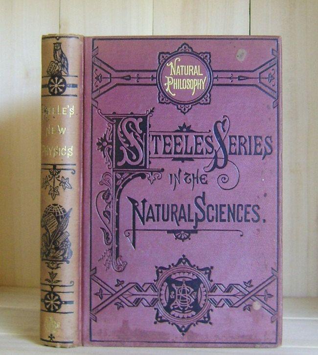 Antique Book Steele's New Physics Victorian Era Textbook
