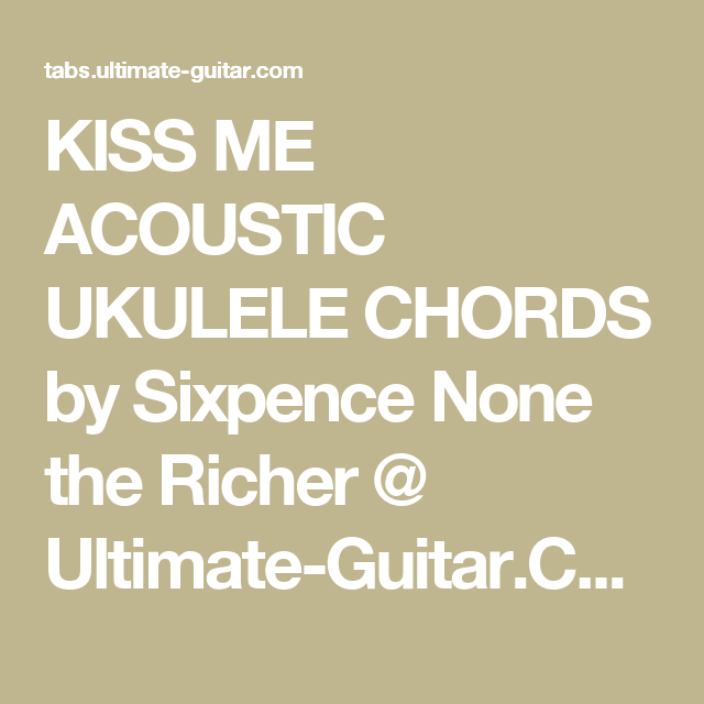 Kiss Me Acoustic Ukulele Chords By Sixpence None The Richer