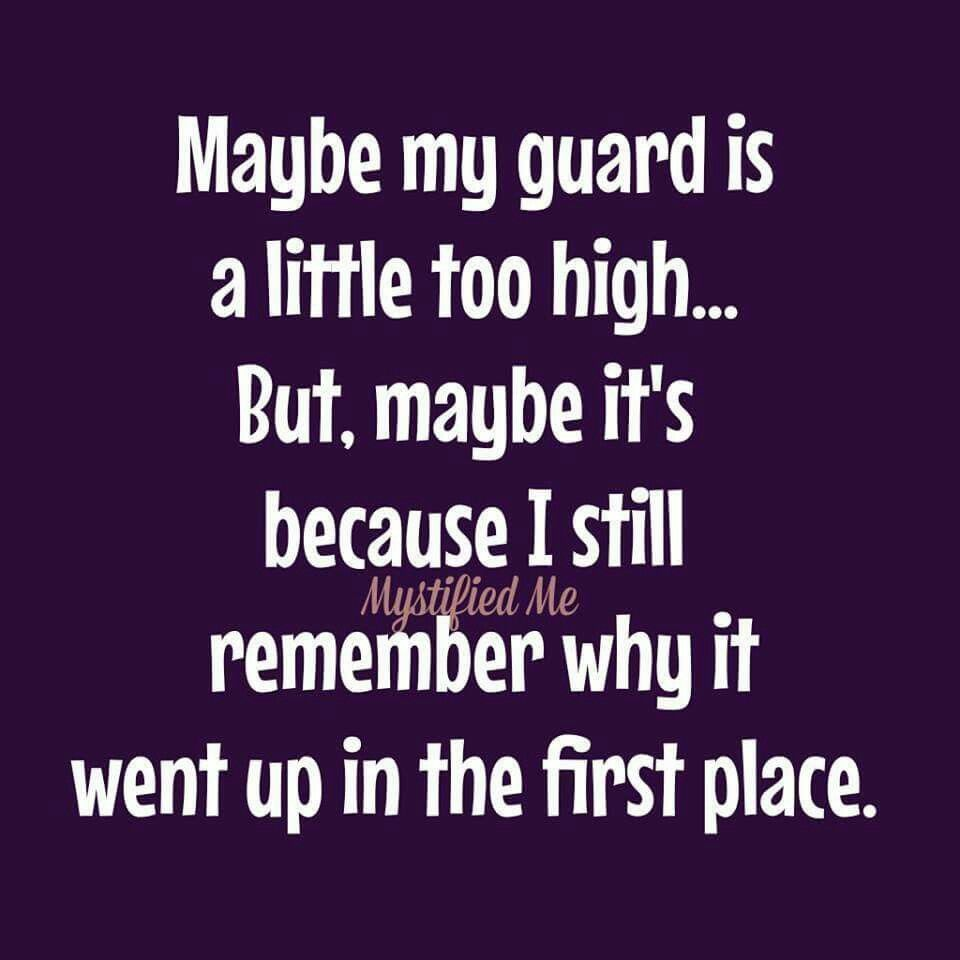 Keep your guard up | Guard up quotes, Some good quotes, Be ...