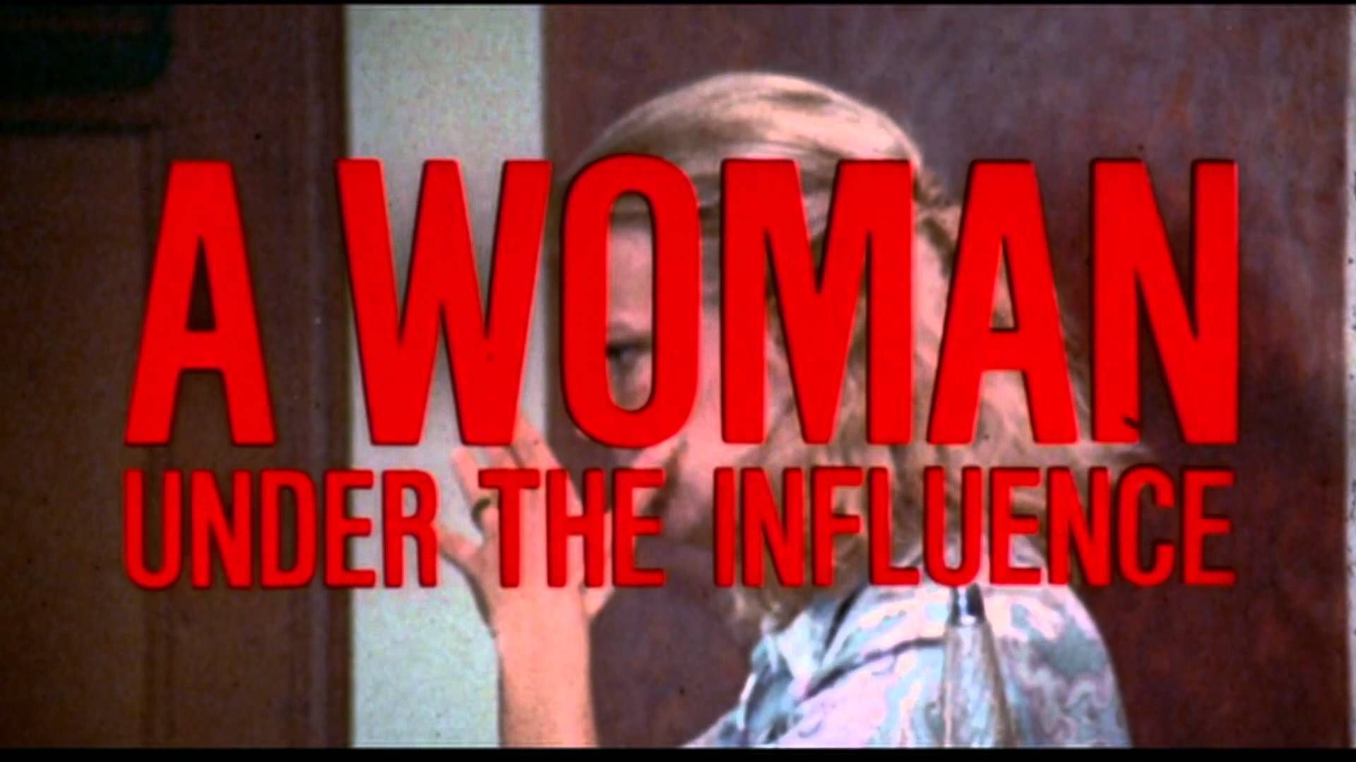John Cassavetes 1974 A Woman Under The Influence Trailer Under The Influence John Cassavetes Influence