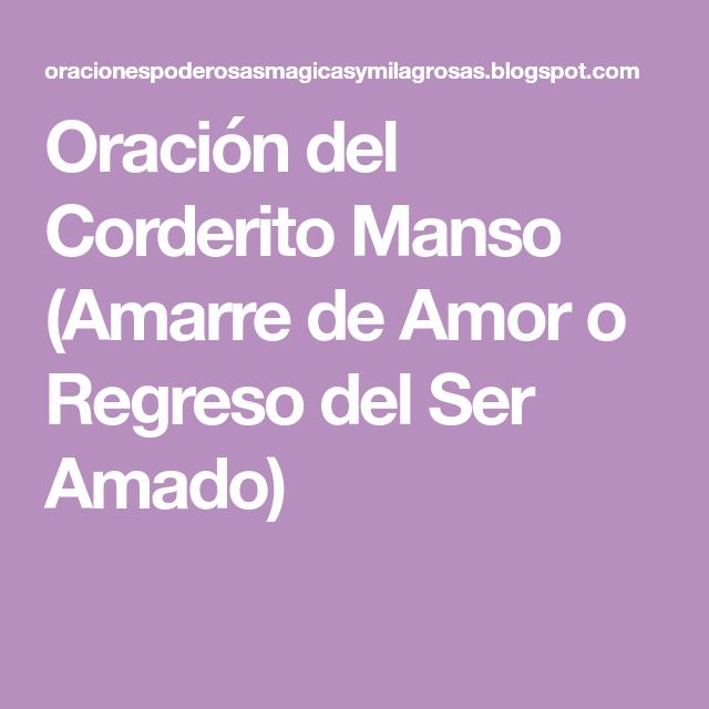 Oración del Corderito Manso (Amarre de Amor o Regreso del Ser ...