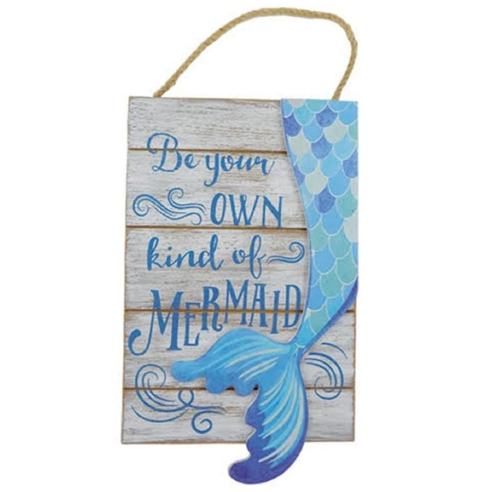 Be Your Own Kind of Mermaid Sign With Raised Mermaid Tail Accent With Rope Hanger