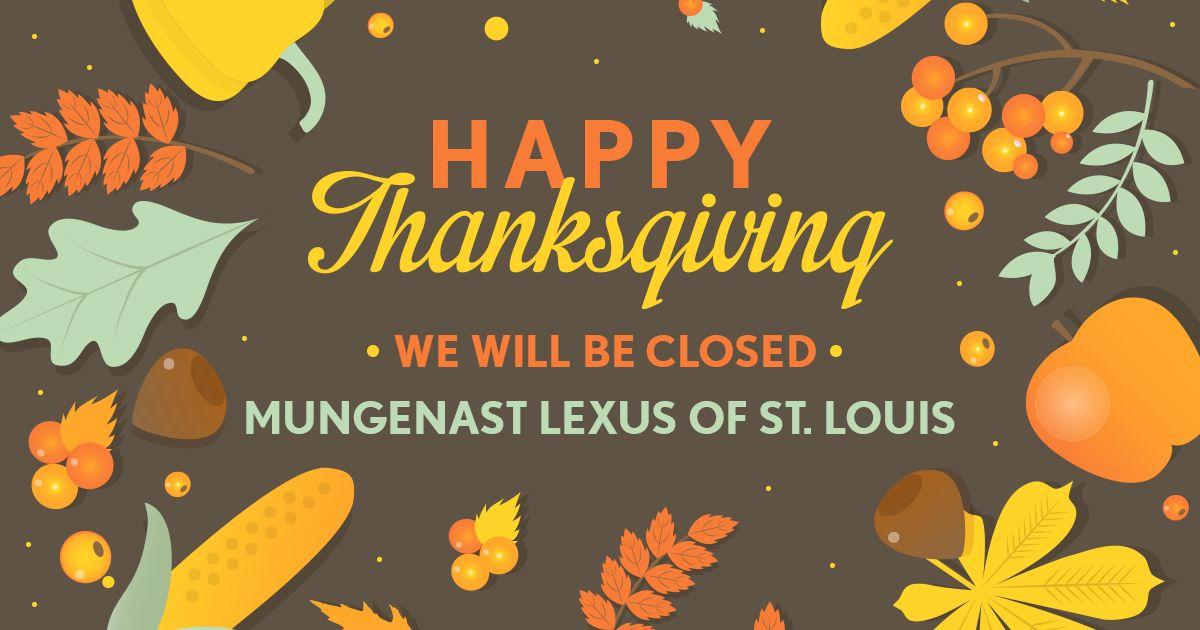Happy Thanksgiving from Mungenast Lexus of St. Louis! We