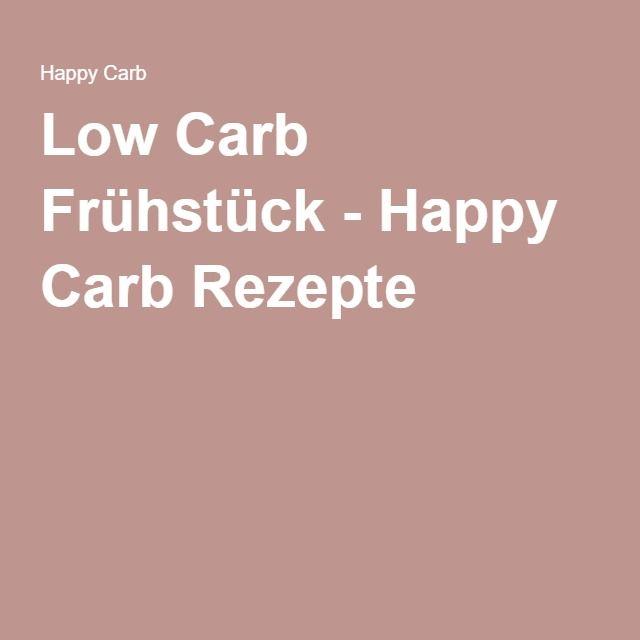 Low Carb Frühstück - Happy Carb Rezepte