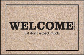 Amazon Com Welcome Just Don T Expect Much Doormat Doormat Funny Patio Lawn Garden Door Mat Outdoor Door Mat Funny Welcome Mat