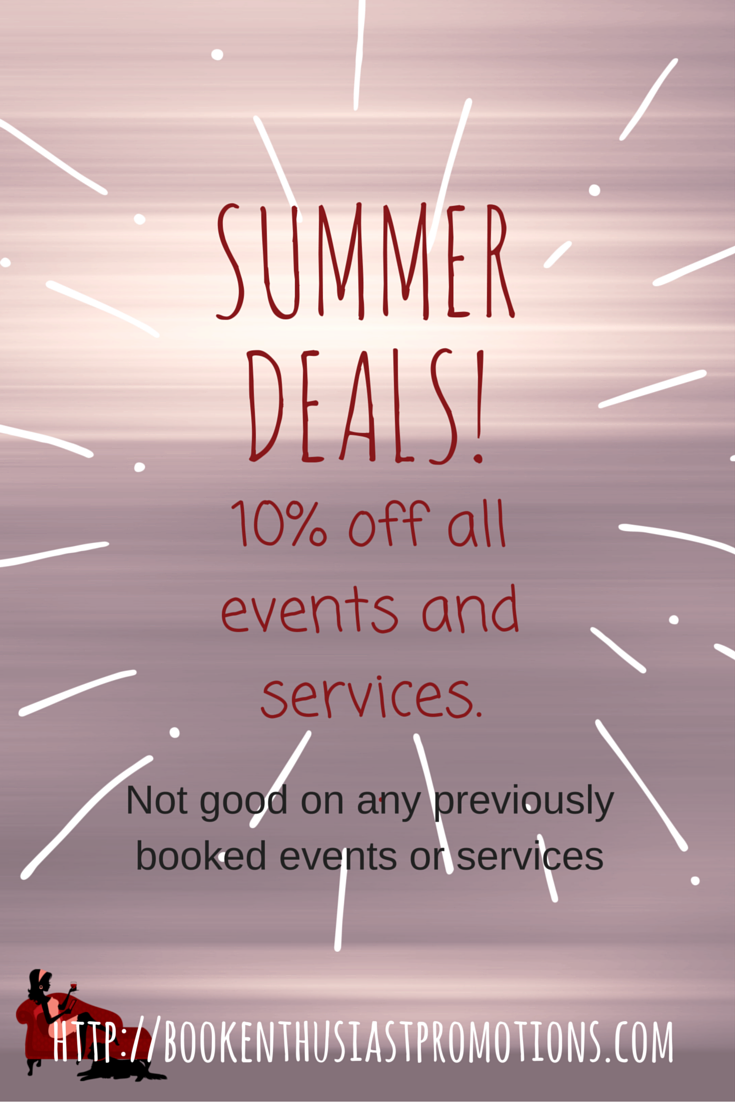 ✰✰✰ SUMMER SALE  ✰✰✰  Book Enthusiast Promotions is offering authors 10% off all events and services booked in the month of August.   *Not good on any previously booked events*