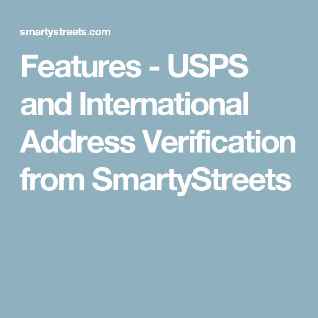 Features USPS And International Address Verification From - Smartystreets