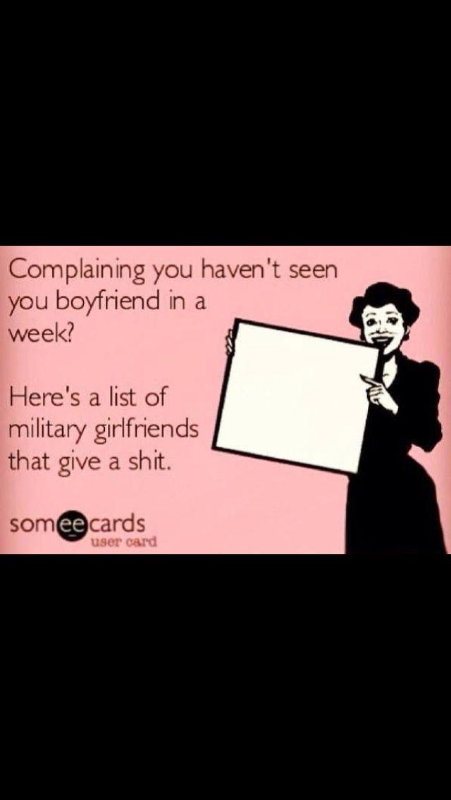 When I hear girls complain that they haven\'t seen their boyfriend ...