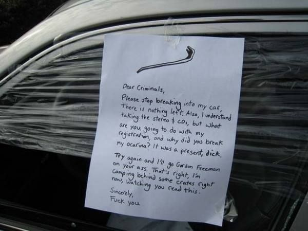 HA! If you ever have to write a note like this for you car, come see us and we'll hook you up with an alarm. :-P