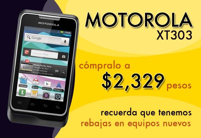 Motorola XT303 a $2,329 pesos