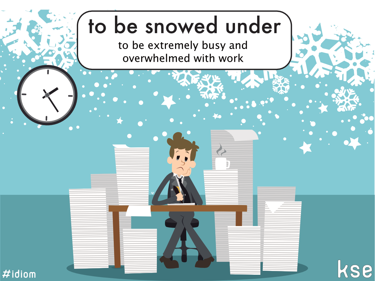 Have you ever been snowed under? I feel like that quite often. 😕 | English idioms, English language, Idiomatic expressions