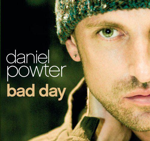 Bad Day Daniel Powter Daniel Powter Bad Day Bad Day Lyrics Bad Day Song