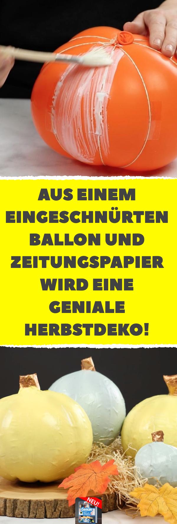Aus einem eingeschnürten Ballon und Zeitungspapier wird eine geniale Herbstdeko.