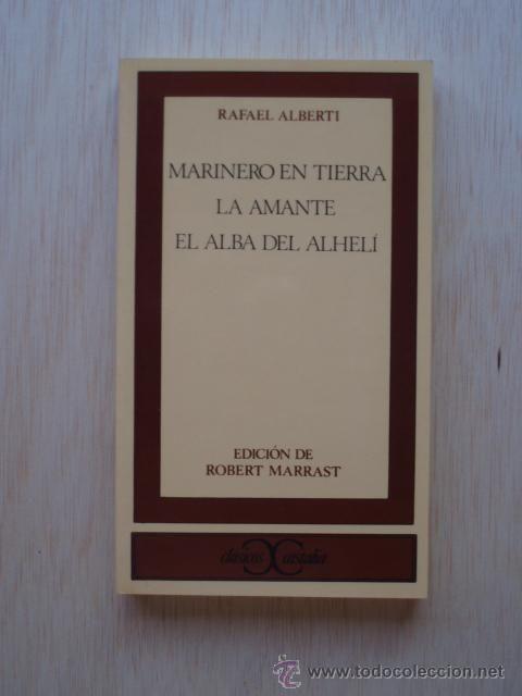 Marinero en tierra/La amante/El alba del alhelí de Rafael Alberti.