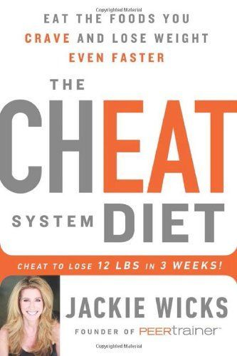 The Cheat System Diet: Eat the Foods You Crave and Lose Weight Even Faster: Cheat to Lose 12 LBS in 3 Weeks by Jackie Wicks, http://www.amazon.com/dp/1250044693/ref=cm_sw_r_pi_dp_ivowtb0PP76PE