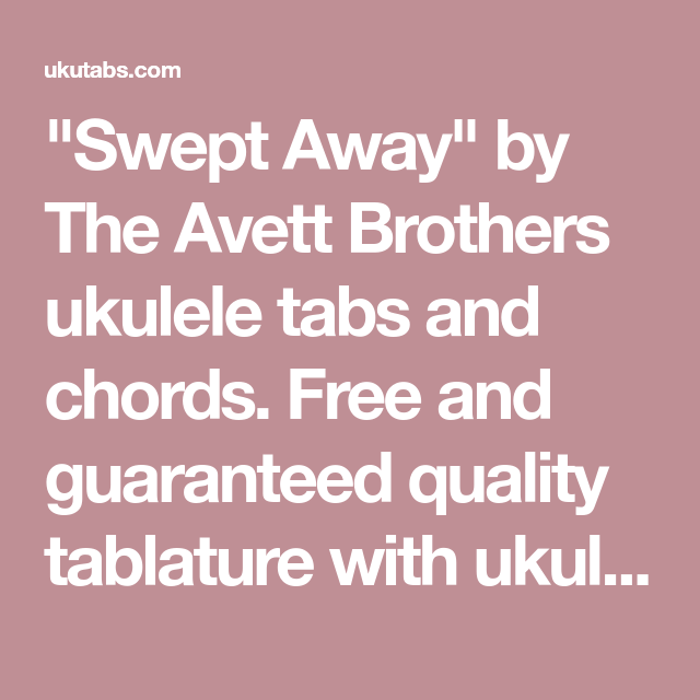 Swept Away By The Avett Brothers Ukulele Tabs And Chords Free And