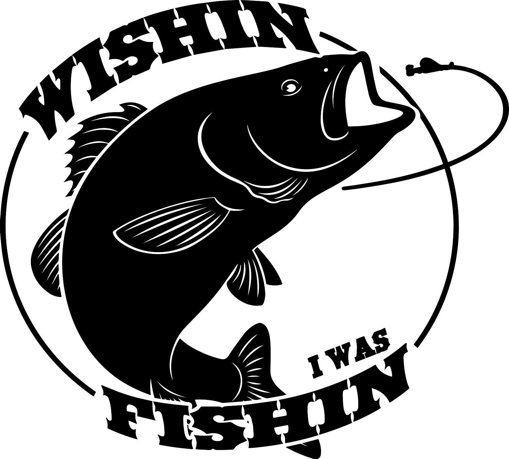 Download Wishin I Was Fishin 2 Vinyl Sticker Fishing Decals Fishing Svg Vinyl Sticker