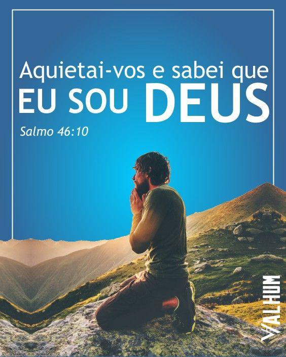 Aquietai Vos E Sabei Que Eu Sou Deus Salmo 46 10 Salmo 46