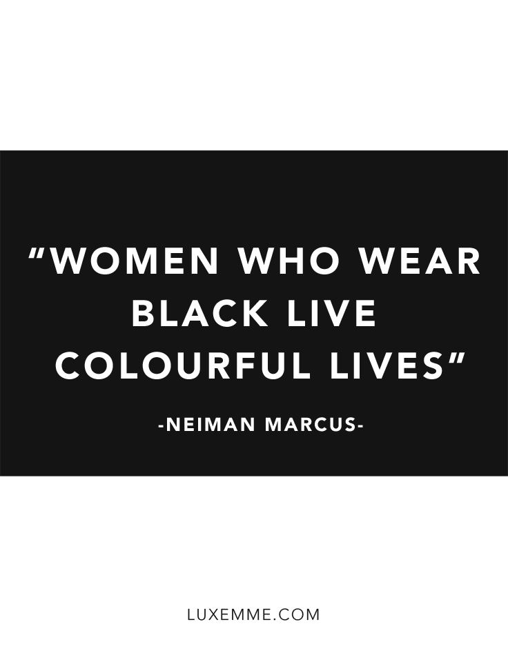 Women Who Wear Black Live Colourful Lives Neiman Marcus