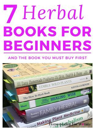 7 Must Get Beginner Herbal Books For Your Library Herbalism