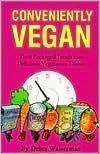 Conveniently Vegan: Turn Packaged Foods into Delicious Vegetarian Dishes,  Conveniently Vegan: Turn Packaged Foods into Delicious Vegetarian Dishes,