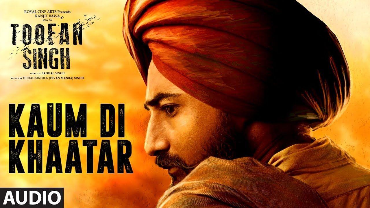 Kaum Di Khaatar Toofan Singh Full Audio Song Daler Mehndi Ranjit B Audio Songs Lyrics Songs